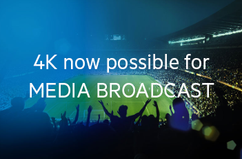 4K now possible for Media Broadcast